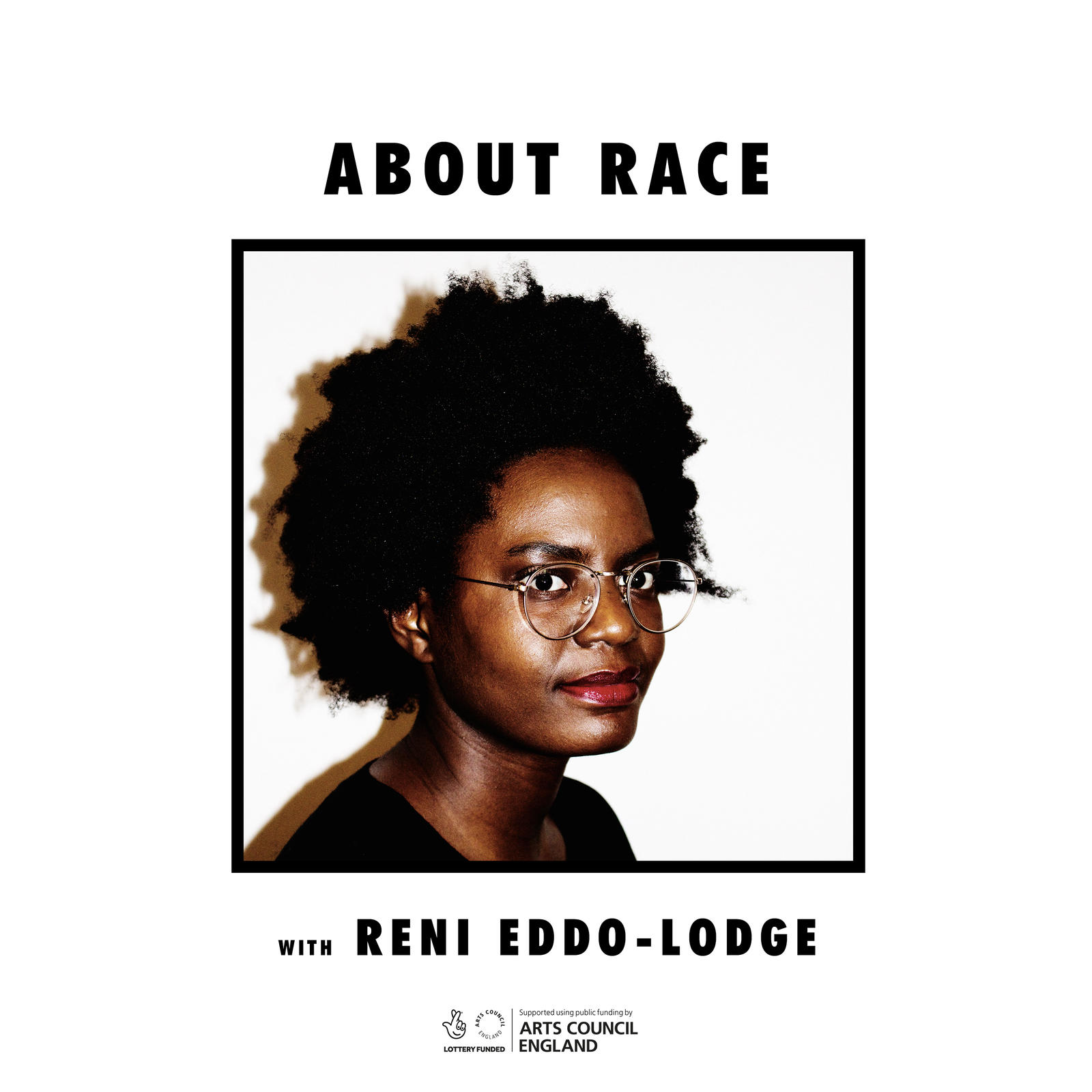 1) About Race with Reni Eddo-Lodge